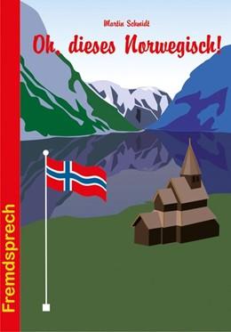 Abbildung von Schmidt | Oh, dieses Norwegisch! | 3. Auflage | 2014