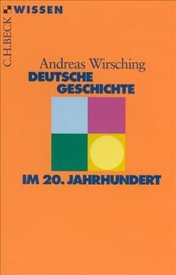 Deutsche Geschichte Im 20 Jahrhundert Wirsching Andreas Broschur