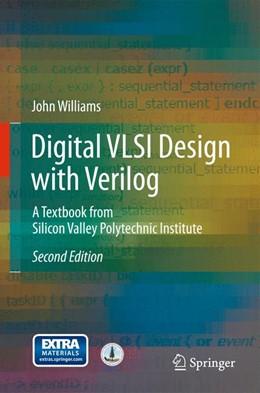 Abbildung von Williams | Digital VLSI Design with Verilog | 2014 | A Textbook from Silicon Valley...