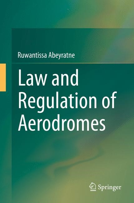 Law and Regulation of Aerodromes | Abeyratne, 2014 | Buch (Cover)