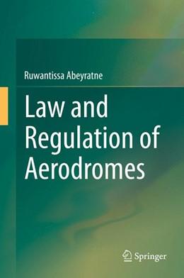 Abbildung von Abeyratne | Law and Regulation of Aerodromes | 2014