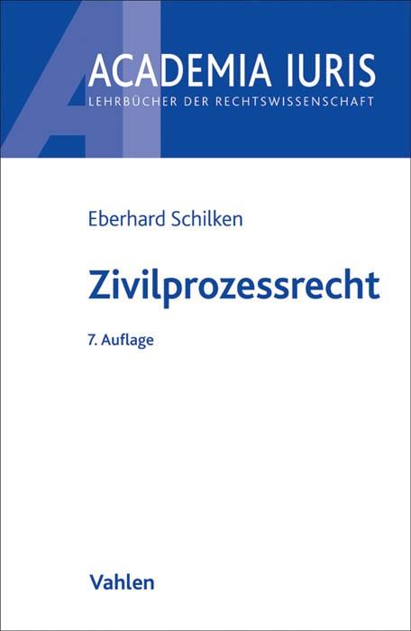 Zivilprozessrecht | Schilken | 7., neu bearbeitete Auflage, 2014 | Buch (Cover)