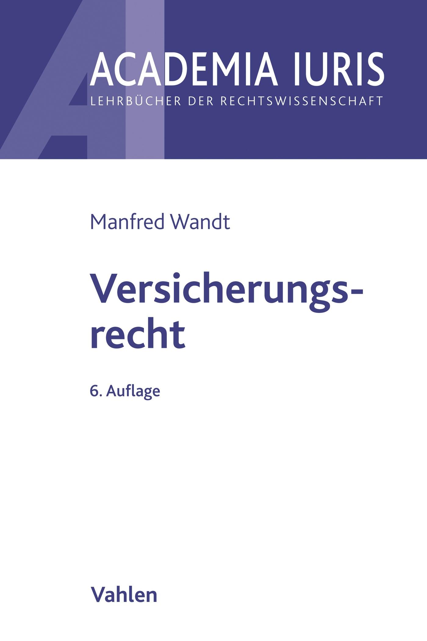 Versicherungsrecht | Wandt | 6., neu bearbeitete Auflage, 2016 | Buch (Cover)