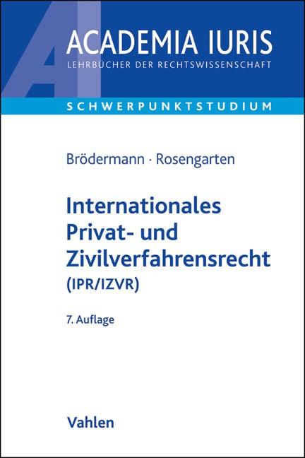 Internationales Privat- und Zivilverfahrensrecht (IPR/IZVR) | Brödermann / Rosengarten | 7., überarbeitete Auflage, 2015 | Buch (Cover)