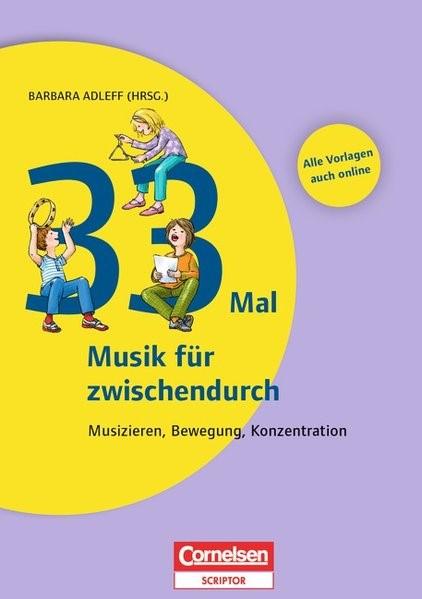 Lernen im Spiel: 33 Mal Musik für zwischendurch | Adleff / Gehring, 2014 | Buch (Cover)