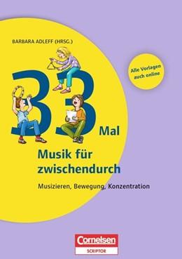 Abbildung von Adleff / Gehring   Lernen im Spiel: 33 Mal Musik für zwischendurch   2014   Musizieren, Bewegung, Konzentr...
