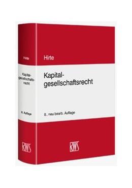 Abbildung von Hirte | Kapitalgesellschaftsrecht | 8., neu bearbeitete Auflage | 2016