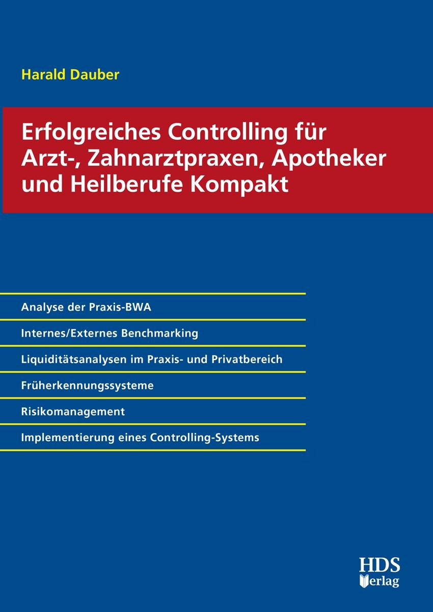 Erfolgreiches Controlling für Arzt-, Zahnarztpraxen, Apotheker und Heilberufe Kompakt | Dauber, 2017 | Buch (Cover)