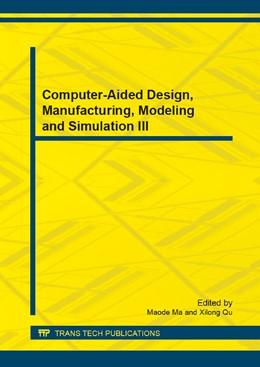 Abbildung von Ma / Qu   Computer-Aided Design, Manufacturing, Modeling and Simulation III   1. Auflage   2014   Volume 443   beck-shop.de