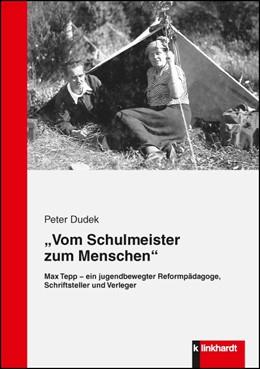Abbildung von Dudek | Vom Schulmeister zum Menschen | 1. Auflage | 2014 | beck-shop.de