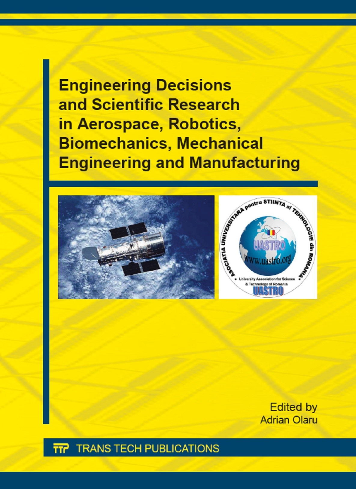 Engineering Decisions and Scientific Research in Aerospace, Robotics, Biomechanics, Mechanical Engineering and Manufacturing | Olaru, 2013 | Buch (Cover)