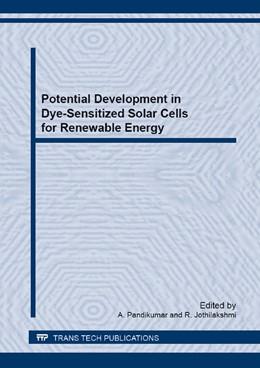 Abbildung von Pandikumar / Jothilakshmi   Potential Development in Dye-Sensitized Solar Cells for Renewable Energy   1. Auflage   2014   Volume 771   beck-shop.de