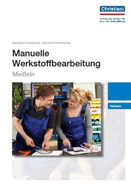 Abbildung von Manuelle Werkstoffbearbeitung - Meißeln | 3. Auflage | 2013 | Textband
