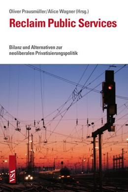 Abbildung von Prausmüller / Wagner | Reclaim Public Services | 2014 | Bilanz und Alternativen zur ne...