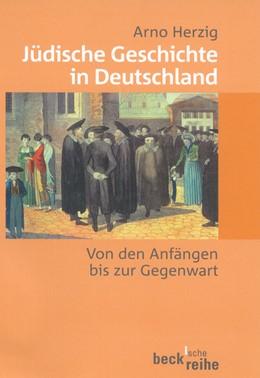 Abbildung von Herzig, Arno | Jüdische Geschichte in Deutschland | 2., durchges. und aktualisierte Aufl. | 2002 | Von den Anfängen bis zur Gegen... | 1196