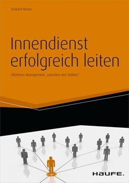 Abbildung von Moser | Innendienst erfolgreich leiten - inkl. Arbeitshilfen online | 1. Auflage 2013 | 2013 | Effektives Management