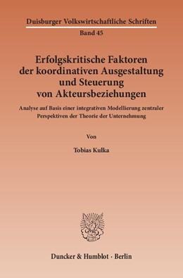 Abbildung von Kulka   Erfolgskritische Faktoren der koordinativen Ausgestaltung und Steuerung von Akteursbeziehungen   1. Auflage   2014   45   beck-shop.de