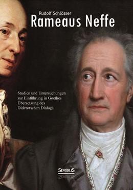 Abbildung von Schlösser | Rameaus Neffe - Studien und Untersuchungen zur Einführung in Goethes Übersetzung des Diderotschen Dialogs | 2014