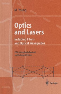 Abbildung von Young   Optics and Lasers   reprint of 5th completely revised and enlarged edition   2014   Including Fibers and Optical W...