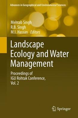 Abbildung von Singh / Hassan | Landscape Ecology and Water Management | 1. Auflage | 2014 | beck-shop.de