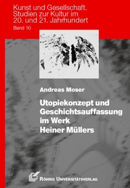 Abbildung von Moser | Utopiekonzept und Geschichtsauffassung im Werk Heiner Müllers | 2014 | 10