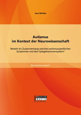 Abbildung von Winkler | Autismus im Kontext der Neurowissenschaft | Erstauflage | 2014 | Besteht ein Zusammenhang zwisc...