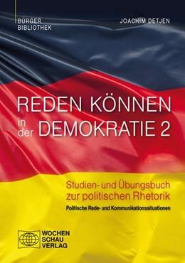 Abbildung von Detjen | Reden können in der Demokratie 2 | 2014 | Studien- und Übungsbuch zur po...