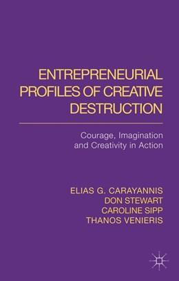 Abbildung von Carayannis / Stewart / Sipp | Entrepreneurial Profiles of Creative Destruction | 2014 | 2014 | Courage, Imagination and Creat...
