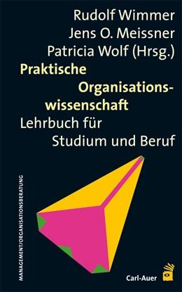 Abbildung von Wimmer / Meissner / Wolf | Praktische Organisationswissenschaft | 2., überarbeitete und erweiterte Aufl. | 2014 | Lehrbuch für Studium und Beruf