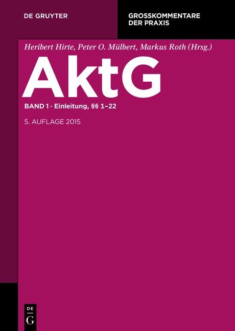Aktiengesetz: AktG, Band 1: Einleitung; §§ 1-22 | Hirte / Mülbert / Roth (Hrsg.) | 5. neu bearbeitete Auflage, 2016 | Buch (Cover)