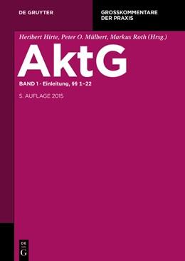 Abbildung von Hirte / Mülbert / Roth (Hrsg.) | Aktiengesetz: AktG, Band 1: Einleitung; §§ 1-22 | 5. neu bearbeitete Auflage | 2017
