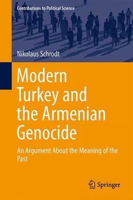 Abbildung von Schrodt | Modern Turkey and the Armenian Genocide | 2014 | An Argument About the Meaning ...