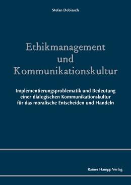 Abbildung von Dobiasch | Ethikmanagement und Kommunikationskultur | 1. Auflage | 2014 | beck-shop.de