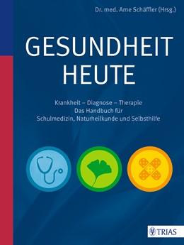 Abbildung von Schäffler (Hrsg.) | Gesundheit heute | 2014 | Krankheit - Diagnose - Therapi...