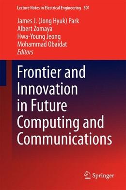 Abbildung von Park / Zomaya | Frontier and Innovation in Future Computing and Communications | 1. Auflage | 2014 | 301 | beck-shop.de