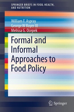 Abbildung von Aspray / Royer / Ocepek | Formal and Informal Approaches to Food Policy | 2014