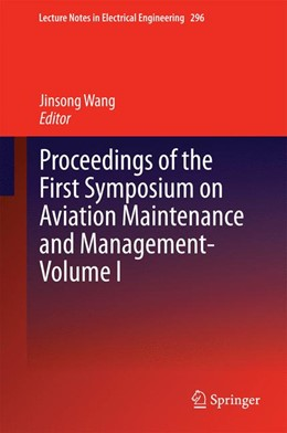 Abbildung von Wang | Proceedings of the First Symposium on Aviation Maintenance and Management-Volume I | 1. Auflage | 2014 | 296 | beck-shop.de