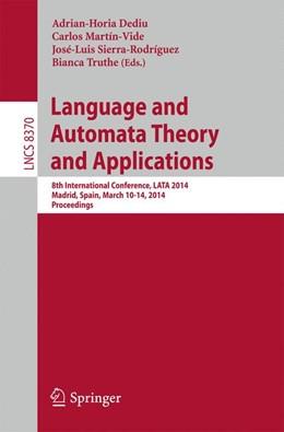 Abbildung von Dediu / Martín-Vide | Language and Automata Theory and Applications | 1. Auflage | 2014 | beck-shop.de