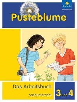 Abbildung von Pusteblume 3 und 4. Das Arbeitsbuch Sachunterricht. Allgemeine Ausgabe | 1. Auflage | 2014 | beck-shop.de