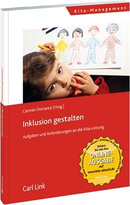 Abbildung von Dorrance (Hrsg.) | Inklusion gestalten - Aufgaben und Anforderungen an die Kita-Leitung | 2014