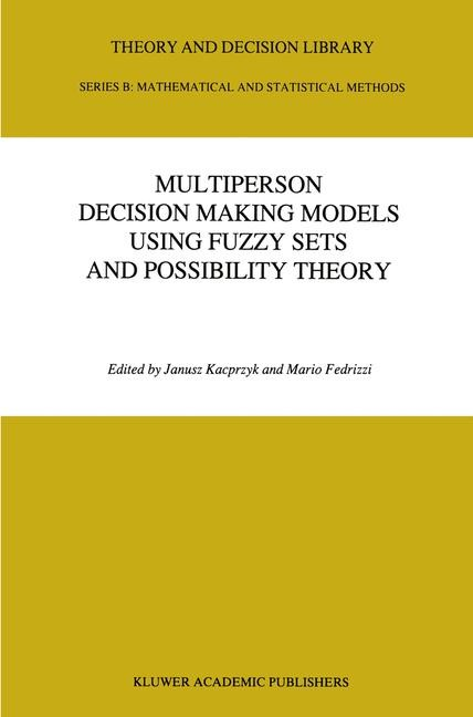 Multiperson Decision Making Models Using Fuzzy Sets and Possibility Theory | Kacprzyk / Fedrizzi, 1990 | Buch (Cover)