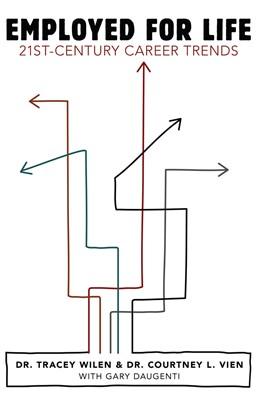 Abbildung von Wilen-Daugenti / Vien / Daugenti | Employed for Life | 2013 | 21st-Century Career Trends
