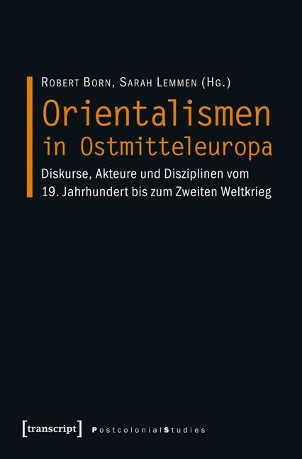 Abbildung von Born / Lemmen | Orientalismen in Ostmitteleuropa | 2014