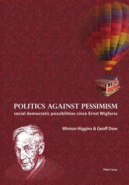 Abbildung von Higgins / Dow | Politics against pessimism | 2013 | Social democratic possibilitie...