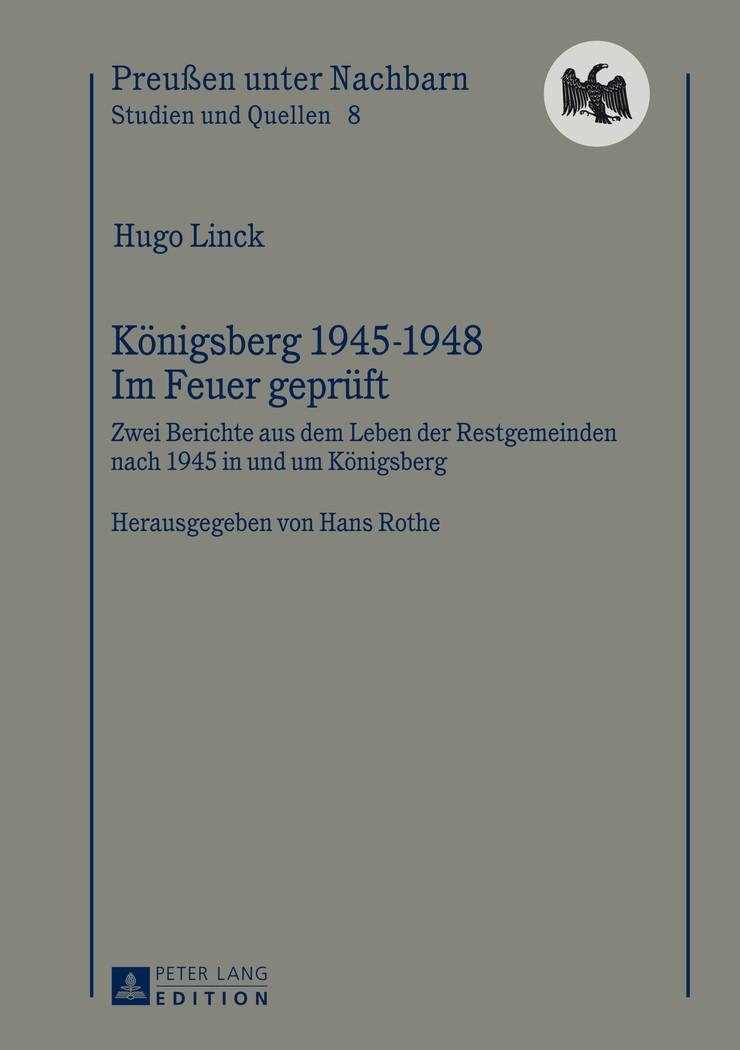 Königsberg 1945-1948 – Im Feuer geprüft | Linck / Rothe, 2013 | Buch (Cover)