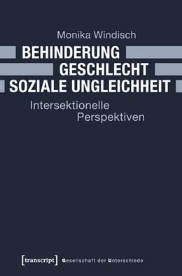 Abbildung von Windisch | Behinderung - Geschlecht - Soziale Ungleichheit | 2014 | Intersektionelle Perspektiven | 17