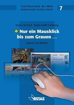 Abbildung von Krafft-Schöning / Richard | Nur ein Mausklick bis zum Grauen | 2007 | Jugend und Medien