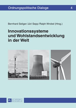 Abbildung von Wrobel / Seliger / Sepp | Innovationssysteme und Wohlstandsentwicklung in der Welt | 2014 | 4