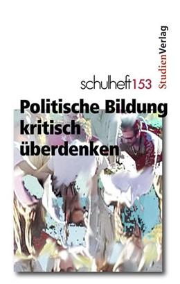 Abbildung von Winter / Renner / Malina | schulheft 1/14 - 153 | 2014 | Politische Bildung kritisch üb... | 1/2014