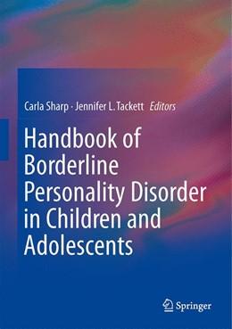 Abbildung von Sharp / Tackett | Handbook of Borderline Personality Disorder in Children and Adolescents | 1. Auflage | 2014 | beck-shop.de